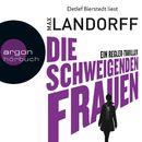 Die schweigenden Frauen - Ein Regler-Thriller (Autorisierte Lesefassung)/Max Landorff
