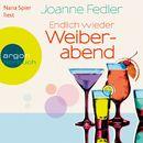 Endlich wieder Weiberabend (Autorisierte Lesefassung)/Joanne Fedler