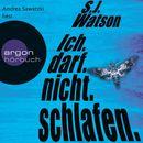 Ich. Darf. Nicht. Schlafen. (Ungekürzte Lesung)/S.J. Watson