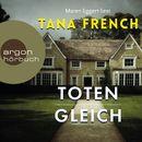 Totengleich (Autorisierte Lesefassung)/Tana French