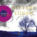 Bittere Lügen (Autorisierte Lesefassung)/Karen Perry