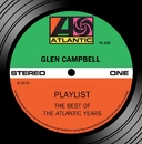 Playlist: The Best Of The Atlantic Years/グレン・キャンベル