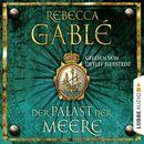 Der Palast der Meere - Waringham Saga 5 (Ungekürzt)/Rebecca Gablé