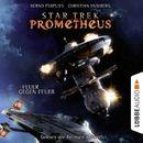 Feuer gegen Feuer - Star Trek Prometheus, Teil 1/Christian Humberg, Bernd Perplies