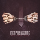 This Light I Hold (feat. Jacoby Shaddix)/Memphis May Fire