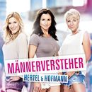 Männerversteher/Stefanie Hertel / Anita & Alexandra Hofmann