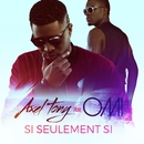 Si seulement si (feat. OMI)/Axel Tony