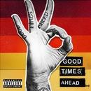Good Times Ahead/GTA