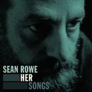 Her Songs/Sean Rowe