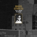 Your Good Fortune/Mavis Staples