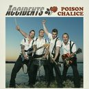 Poison Chalice/The Accidents