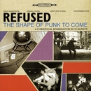 The Shape Of Punk To Come/Refused