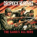 The Gang's All Here/Dropkick Murphys