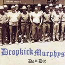 Do Or Die/Dropkick Murphys