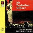 Mr Probation Officer/The Skalatones