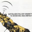 Capitalism Stole My Virginity/The (International) Noise Conspiracy