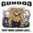 They Who Laugh Last.../Gundog