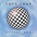Planet Ska/Duck Soup