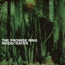 Wood/Water/The Promise Ring