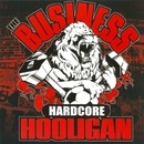 Hardcore Hooligan/The Business