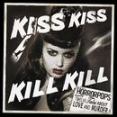 Kiss Kiss Kill Kill/Horrorpops