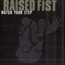 Watch Your Step/Raised Fist