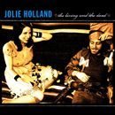 The Living and The Dead/Jolie Holland