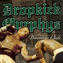 The Warrior's Code/Dropkick Murphys