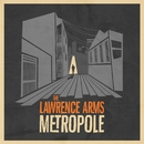 Metropole (Deluxe Edition)/The Lawrence Arms