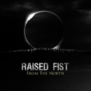 From The North/Raised Fist