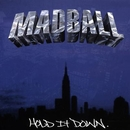 Hold It Down/Madball