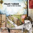 Sleep Is For The Week/Frank Turner