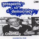 Prospects For Democracy/Noam Chomsky