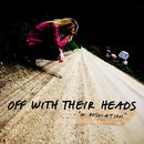 In Desolation/Off With Their Heads