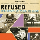 The Shape Of Punk To Come [Deluxe Version]/Refused