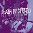Day Of The Death/Death By Stereo