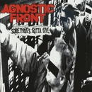 Something's Gotta Give/Agnostic Front