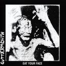 Eat Your Face/Guttermouth