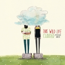 Clouded (Atmosphere Edition)/This Wild Life