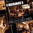Headcleaner/I Against I
