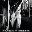 Common Existence/Thursday