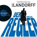 Der Regler (Ungekürzte Lesung)/Max Landorff