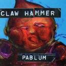 Pablum/Claw Hammer