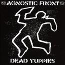 Dead Yuppies/Agnostic Front