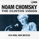 The Clinton Vision/Noam Chomsky