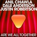 We Are All Together (feat. Justin Robertson)/Anil Chawla & Dale Anderson