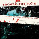 There's No Sympathy For The Dead/Escape The Fate