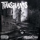 Haunted Cities/Transplants