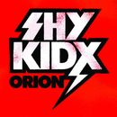 Orion EP/Shy Kidx