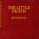 The Little Death/Ruth Ruth